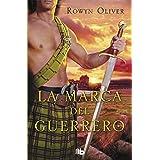 La marca del guerrero (Premio Vergara - El Rincón de la Novela Romántica 2013)