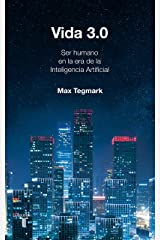 Vida 3.0/Life 3.0: Being Human in the Age of Artificial Intelligence Paperback