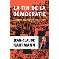 La fin de la démocratie: Apogée et déclin d'une civilisation