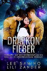 Draekon Fieber: Verbannt auf den Gefängnisplaneten: Eine Sci-Fi Dreierbeziehung Romanze (Drachen im Exil 6) Kindle Ausgabe