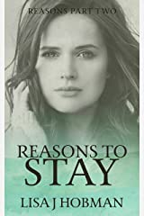 Reasons to Stay: Reasons Part Two Kindle Edition