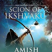 Scion of Ikshvaku: Ram Chandra Series, Book 1