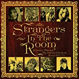 Strangers In The Room: A Journey Through The British Folk Rock Scene 1967-73