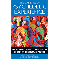 The Varieties of Psychedelic Experience: The Classic Guide to the Effects of LSD on the Human Psyche (English Edition)