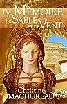 Mémoire de sable et de vent: Tome 4 (Romans historiques)