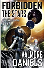 Forbidden The Stars (The Interstellar Age Book 1) Kindle Edition