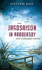 Jagdsaison in Brodersby: Ein Landarzt-Krimi