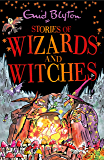 Stories of Wizards and Witches: Contains 25 classic Blyton Tales (Bumper Short Story Collections)