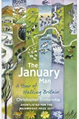 The January Man: A Year of Walking Britain Kindle Edition