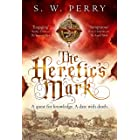 The Heretic's Mark: the fourth novel in The Jackdaw Mysteries from bestselling S.W. Perry, perfect for fans of Rory Clements