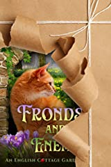 Fronds and Enemies (English Cottage Garden Mysteries ~ Book 5) (The English Cottage Garden Mysteries) Kindle Edition