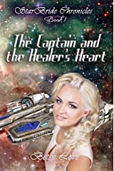 The Captain and the Healer's Heart (StarBride Chronicles Book 1) Kindle Edition