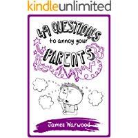 49 Questions to Annoy Your Parents (The 49 Series Book 4)