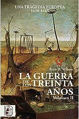 La Guerra de los Treinta Años II: Una tragedia europea (1630-1648) (Historia Moderna nº 2) Versión Kindle