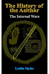 The History of the Aeithar - Book 01 - The Internal Wars (English Edition) Format Kindle