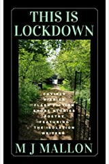 This Is Lockdown: COVID19 Diaries Flash Fiction Poetry Kindle Edition