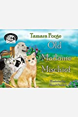 Old Madam Mischief (Tojo and Nelly's Cat Tales Book 7) Kindle Edition