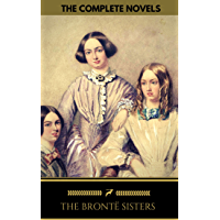 The Brontë Sisters: The Complete Novels (Golden Deer Classics) (English Edition)