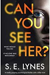 Can You See Her?: A totally gripping psychological thriller with a killer twist Kindle Edition