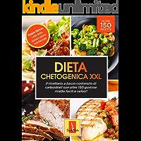 Dieta Chetogenica: Il ricettario a basso contenuto di carboidrati con oltre 150 gustose ricette, facili e veloci!