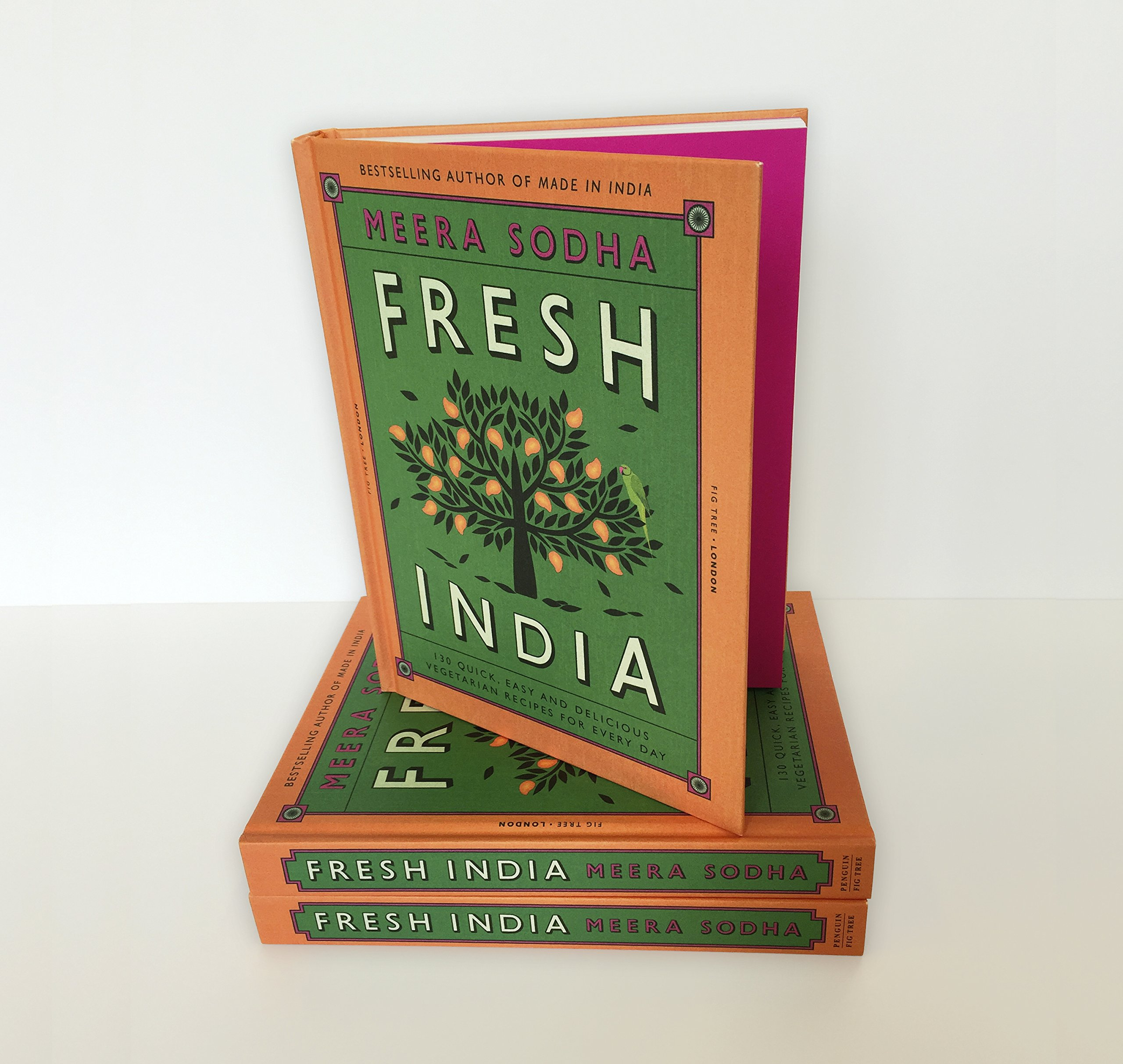 Fresh India: 130 Quick, Easy and Delicious Vegetarian Recipes for Every Day 3