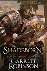 Shadeborn: A Book of Underrealm (The Nightblade Epic 4) Kindle Edition