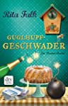 Guglhupfgeschwader: Der zehnte Fall für den Eberhofer Ein Provinzkrimi (Franz Eberhofer 10)