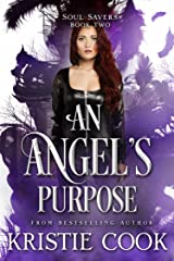 An Angel's Purpose (Soul Savers Book 2) Kindle Edition