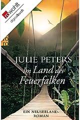 Im Land des Feuerfalken: Ein Neuseeland-Roman (Neuseeland-Reihe 2) Kindle Ausgabe