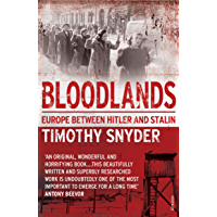 Bloodlands: Europe between Hitler and Stalin (English Edition)