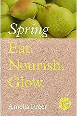 Eat. Nourish. Glow – Spring Kindle Edition