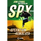 SPY (Band 3) - Operation Himalaya: Agenten-Buch für Jungen und Mädchen ab 12 Jahre (German Edition)