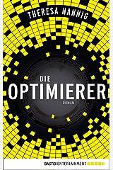 Die Optimierer: Roman Kindle Ausgabe