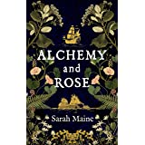 Alchemy and Rose: A sweeping new novel from the author of The House Between Tides, the Waterstones Scottish Book of the Year