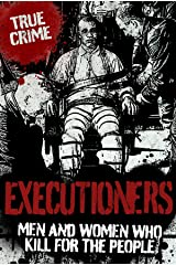 EXECUTIONERS (True Crime) Kindle Edition