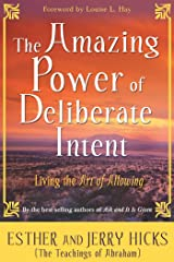 The Amazing Power of Deliberate Intent: Living The Art Of Allowing: Finding the Path to Joy Through Energy Balance Paperback