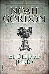 El último judío (BIBLIOTECA NOAH GORDON) Versión Kindle