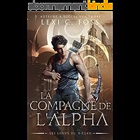 La Compagne de l'Alpha (Les Loups du X-Clan t. 2)