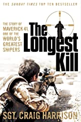 The Longest Kill: The Story of Maverick 41, One of the World's Greatest Snipers Paperback