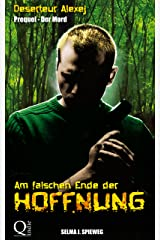 Am falschen Ende der Hoffnung: Prequel - Der Mord (Deserteur Alexej) Kindle Ausgabe