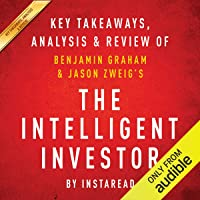 The Intelligent Investor: The Definitive Book on Value Investing, by Benjamin Graham and Jason Zweig: Key Takeaways…
