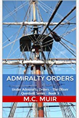 Admiralty Orders: Under Admiralty Orders - The Oliver Quintrell Series - Book 3 Kindle Edition