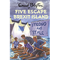 Five Escape Brexit Island (Enid Blyton for Grown Ups) (English Edition)