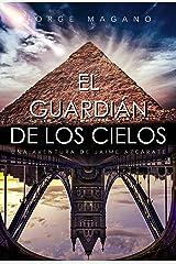 EL GUARDIÁN DE LOS CIELOS (Aventuras de Jaime Azcárate nº 5) Versión Kindle
