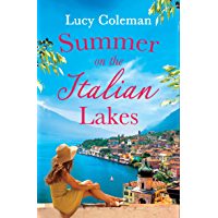 Summer on the Italian Lakes: the perfect feel good love story from bestselling author Lucy Coleman (English Edition)