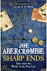 Sharp Ends: Stories from the World of The First Law Kindle Edition