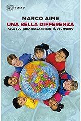 Una bella differenza: Alla scoperta della diversità del mondo (Super ET) Formato Kindle