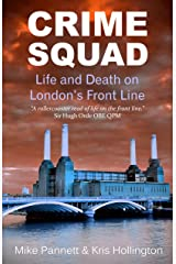 Crime Squad: Life and Death on London's Front Line Kindle Edition