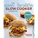 Easy Healthy Slow Cooker Cookbook: Incredibly Simple Prep-And-Go Whole Food Meals