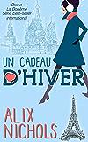 Un cadeau d'hiver (Bistrot La Bohème t. 1) (French Edition)